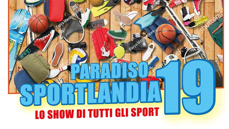 4-5 maggio: Paradiso Sportlandia 2019
